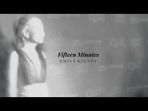 EMILY KINNEY   Fifteen Minutes (Official Audio)