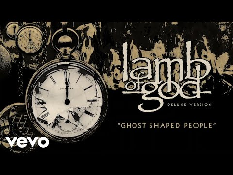 Lamb of God - Ghost Shaped People (Official Visualizer)