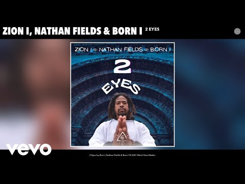 Zion I, Nathan Fields, Born I - 2 Eyes (Audio)