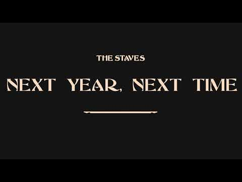 The Staves - Next Year, Next Time [Official Audio]