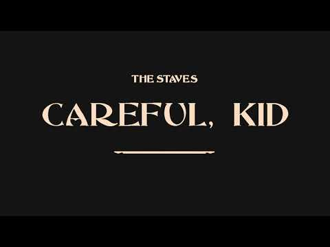 The Staves - Careful Kid [Official Audio]