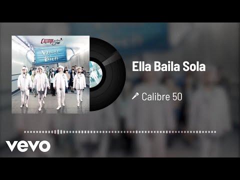 Calibre 50 - Ella Baila Sola (Audio)