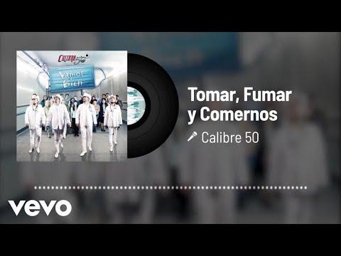 Calibre 50 - Tomar, Fumar Y Comernos (Audio)