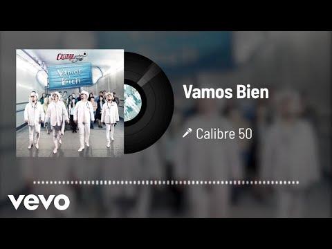 Calibre 50 - Vamos Bien (Audio)