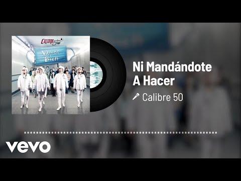 Calibre 50 - Ni Mandándote A Hacer (Audio)