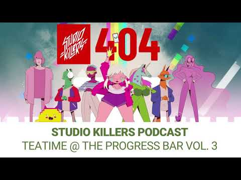 Studio Killers Podcast Tea Time at the Progressbar Vol. 3 / Getting in the mood for Valentines!