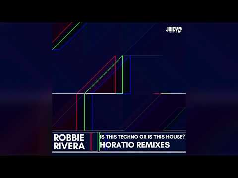 Robbie Rivera-Is this Techno or Is this House? (HORATIO Remix)