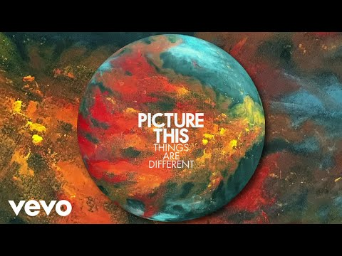 Picture This - Things Are Different (Official Audio)
