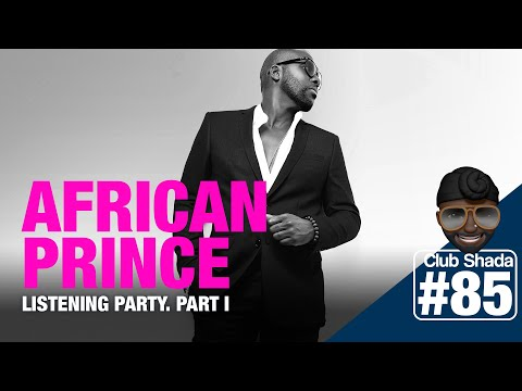 Club shada #85 - African Prince Listening Party. Part I