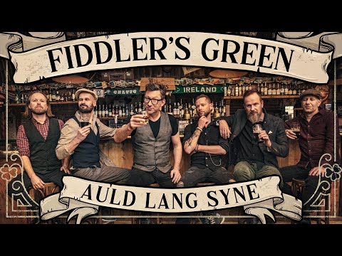 FIDDLER'S GREEN - AULD LANG SYNE (Official Video)