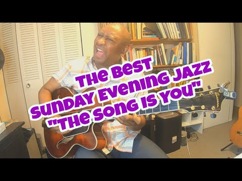 "The Best Of Sunday Evening Jazz ""The Song Is You"", Solo 7 String Guitar 🎸"
