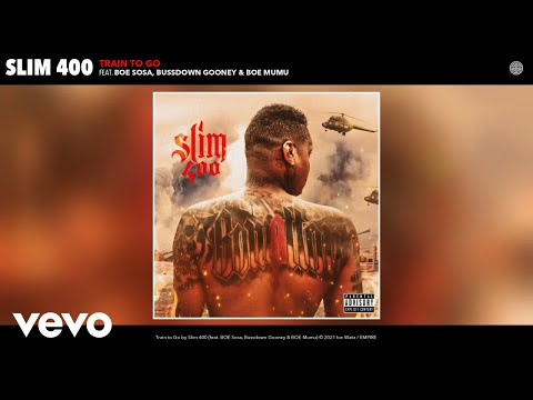 Slim 400 - Train to Go (Audio) ft. BOE Sosa, Bussdown Gooney, BOE Mumu