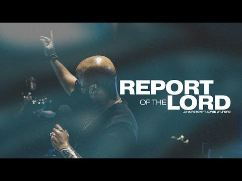 Report of the Lord Official Video | JJ Hairston feat. David Wilford
