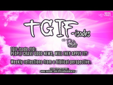 TGIF-isode 210: PEOPLE CRAVE GOOD NEWS, WILL THEY APPLY IT?