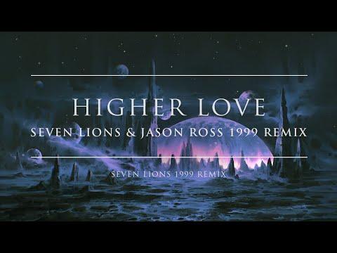 Seven Lions & Jason Ross - Higher Love feat. Paul Meany (Seven Lions & Jason Ross 1999 Remix)