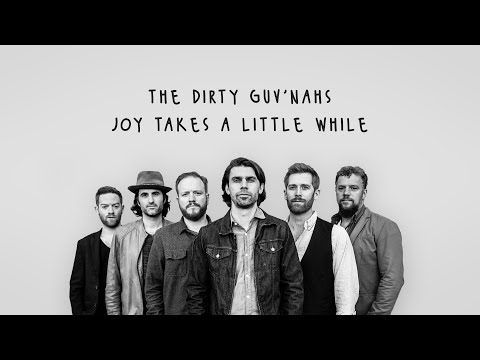 The Dirty Guv'nahs - Joy Takes a Little While (Official Lyric Video)