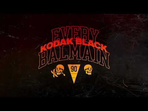 Kodak Black - Every Balmain [Official Audio]