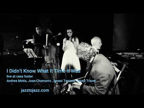2014 I Didn't Know What Time It Was ANDREA MOTIS, JOAN CHAMORRO, IGNASI TERRAZA, JOSEP TRAVER