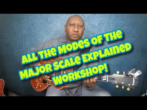 All the Modes Of The Major Scale Explained Workshop!