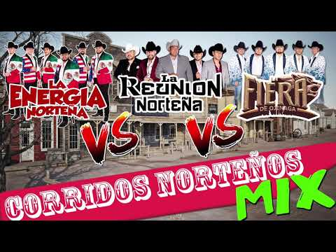 La Energia Norteña VS La Fiera De Ojinaga VS La Reunion Norteña- Corridos Mix 🤠🤪🥳👫🕺💃🍺🍻🥂🥃🍾🧉🛻🔥