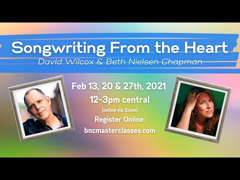 SONGWRITING FROM THE HEART w/ David Wilcox & Beth Nielsen Chapman - Masterclass Series Starts 2/13