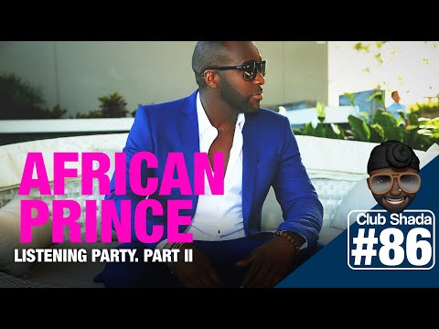 Club shada #86 - African Prince Listening Party. Part II