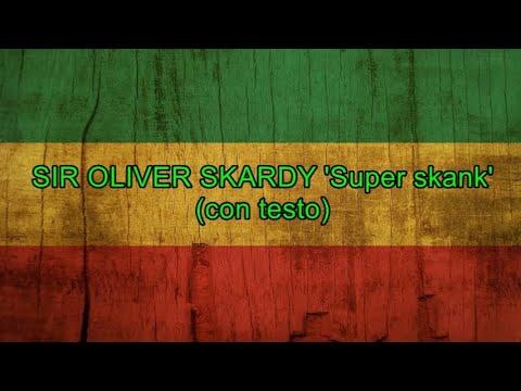 Super skank (con testo) - Sir Oliver Skardy