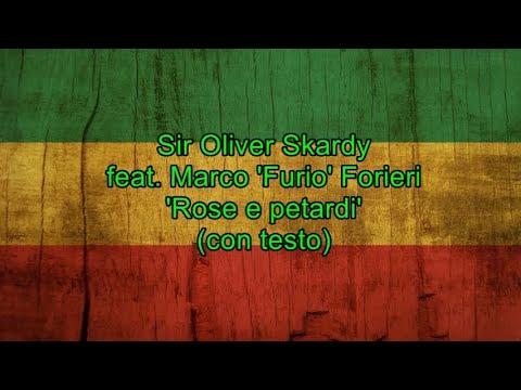 Rose e petardi (con testo) - Sir Oliver Skardy feat. Marco Furio Forieri