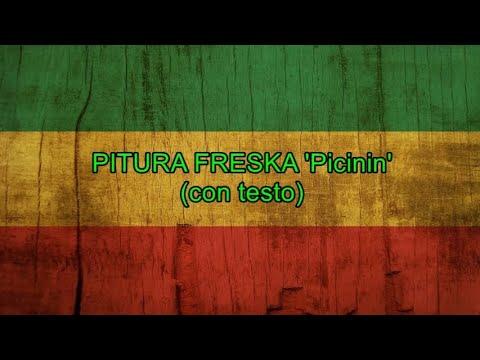 Picinin (con testo) - Pitura Freska