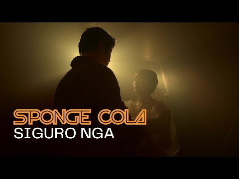 Sponge Cola -- Siguro Nga [OFFICIAL MV]