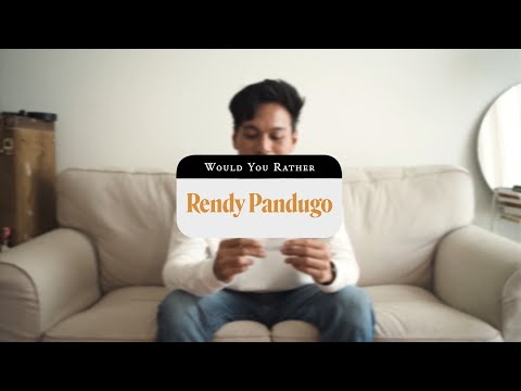 Would You Rather with Rendy Pandugo