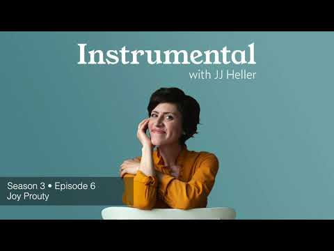 Instrumental with JJ Heller - Season 3 • Episode 6 - Joy Prouty