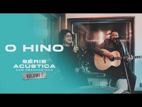 O Hino - Série Acústica Com Fernandinho Vol. I
