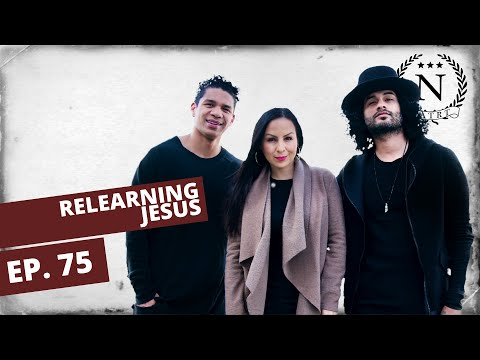 Relearning Jesus- Nights at the Round Table- Ep 75