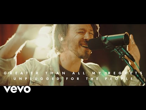 Tenth Avenue North - Greater Than All My Regrets (Unplugged)