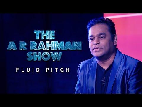 The AR Rahman Show | Fluid Pitch