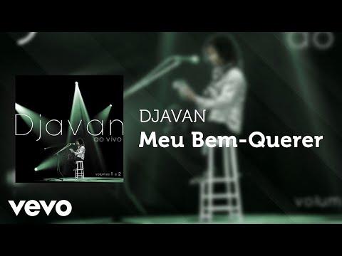 Djavan - Meu Bem-Querer (Ao Vivo) (Áudio Oficial)