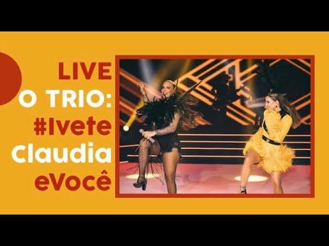 Live O TRIO: Ivete, Claudia e você! (Defina o Lembrete)