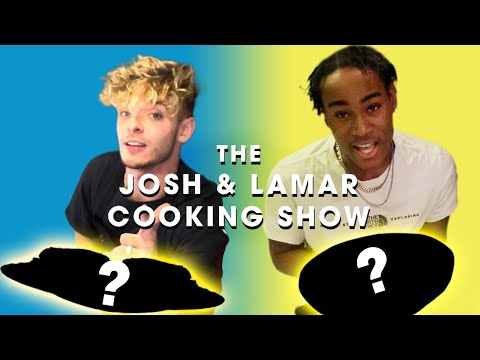 The Josh and Lamar Cooking Show