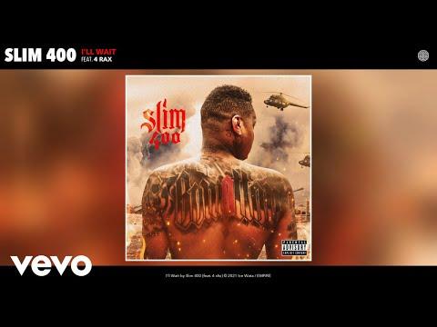 Slim 400 - I'll Wait (Audio) ft. 4 rAx