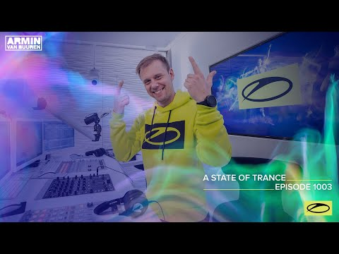 A State Of Trance Episode 1003 [@A State Of Trance]