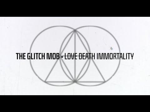 The Glitch Mob - Love Death Immortality (Full Album Stream)