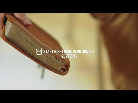 Casting Crowns - Start Right Here Devotional (Session 6)