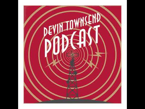 DEVIN TOWNSEND PODCAST #13   DECONSTRUCTION