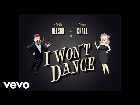 Willie Nelson - I Won't Dance ft. Diana Krall