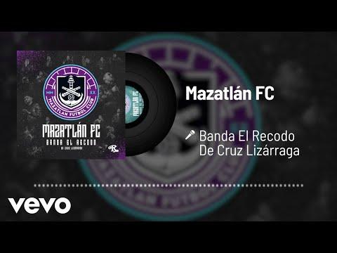 Banda El Recodo De Cruz Lizárraga - Mazatlán FC (Audio)