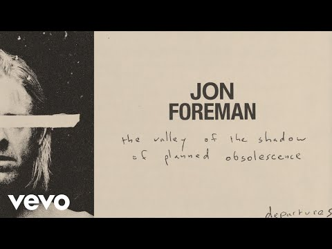 Jon Foreman - The Valley Of The Shadow Of Planned Obsolescence (Audio)
