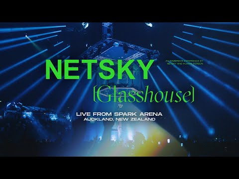 Netsky & Friends [GLASSHOUSE] 360° Live from Spark Arena: Auckland, New Zealand