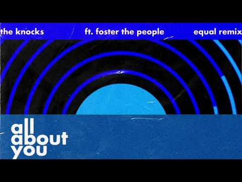 The Knocks - All About You (feat. Foster the People) [Equal Remix] [Official Audio]