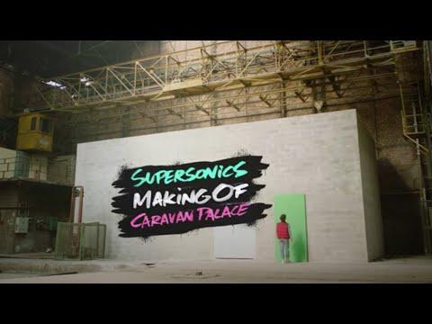 Caravan Palace - Supersonics - Making-of video